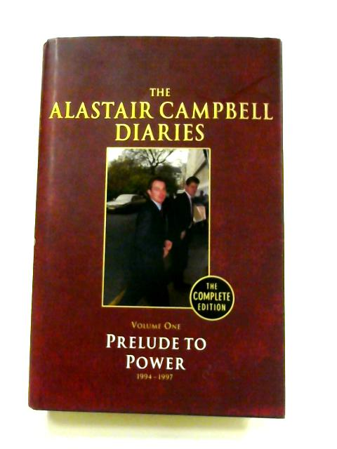 The Alastair Campbell Diaries: Vol. I By Alastair Campbell