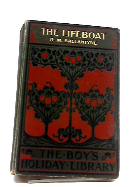 Saved By The Lifeboat by R.M. Ballantyne