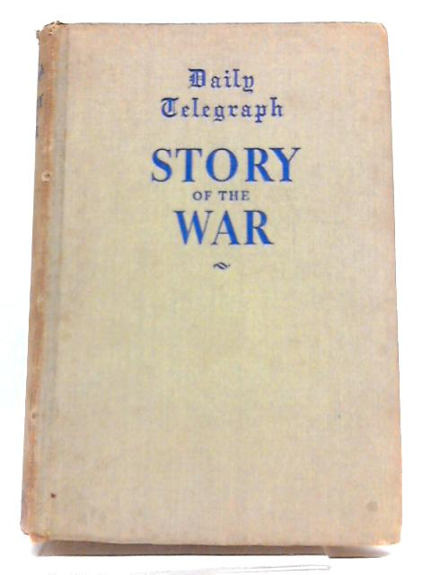 The Daily Telegraph Story of the War. January - December 1943. Volume 3. by Marley, David (ed.)