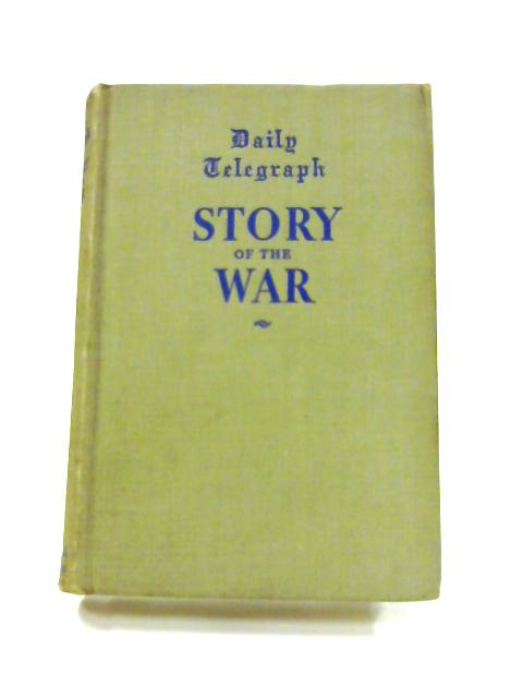 Story of the War: September 1941- December 1942 By D. Marley (ed)