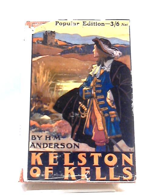 Kelston of Kells by H. M. Anderson