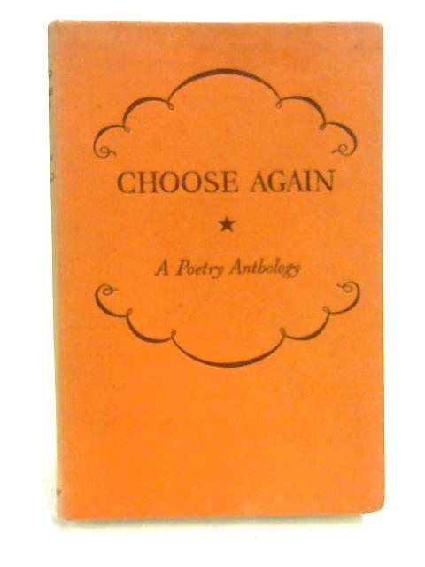 Choose Again: A Second Poetry Anthology by J A Stone