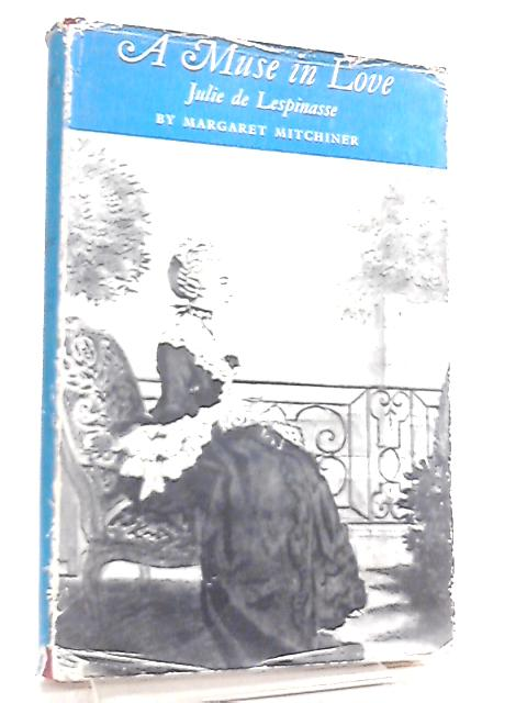 A Muse in Love, Julie de Lespinasse by Margaret Mitchiner