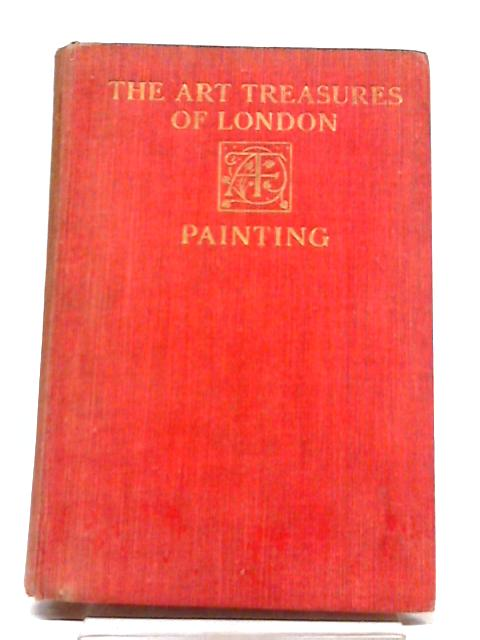 The Art Treasures of London by Stokes, H (ed)