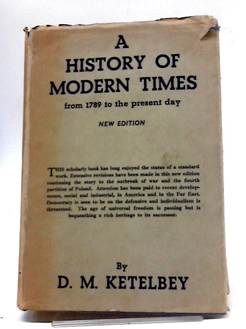 A History of Modern Times from 1789 to the Present Day by D.M. Ketelbey
