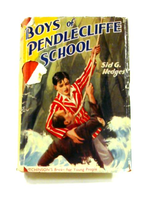 Boys of Pendlecliffe School by Sid G. Hedges