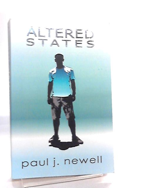 Altered States by Paul J. Newell