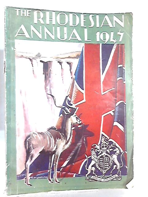 The Rhodesian Graphic, First Annual Number, 1St November 1947 By Various