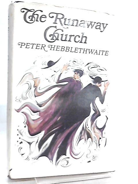 The Runaway Church By Peter Hebblethwaite