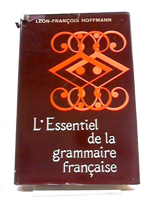 L'Essentiel De La Gammaire francaise by Leon-Francois Hoffmann