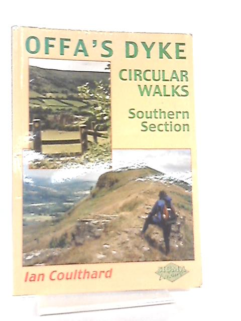Offa's Dyke Circular Walks, Southern Section By Ian Coulthard