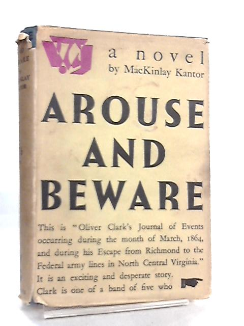 Arouse & Beware by MacKinlay Kantor