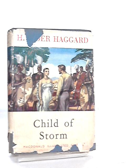 Child of Storm (Macdonald illustrated editions series) by H. Rider Haggard