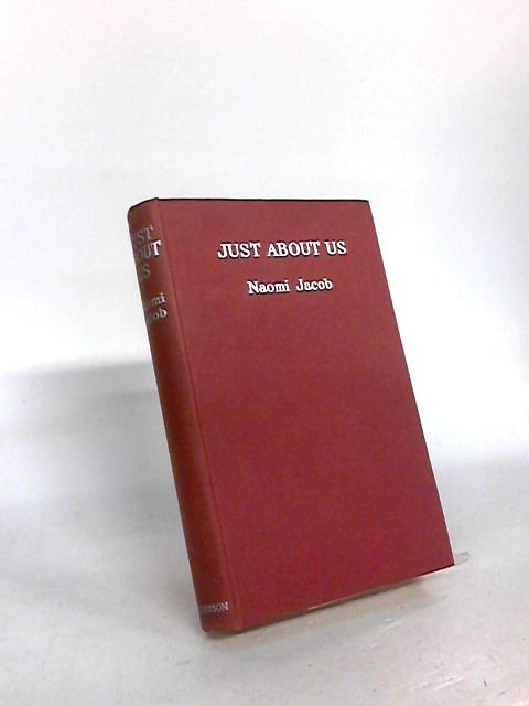 Just About Us by Naomi Jacob