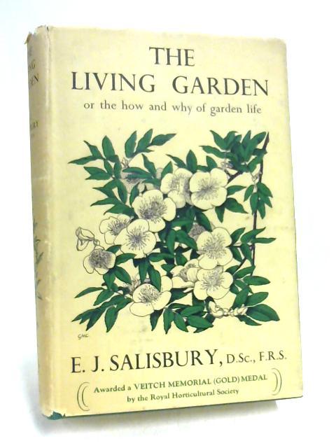 The Living Garden by E. J. Salisbury