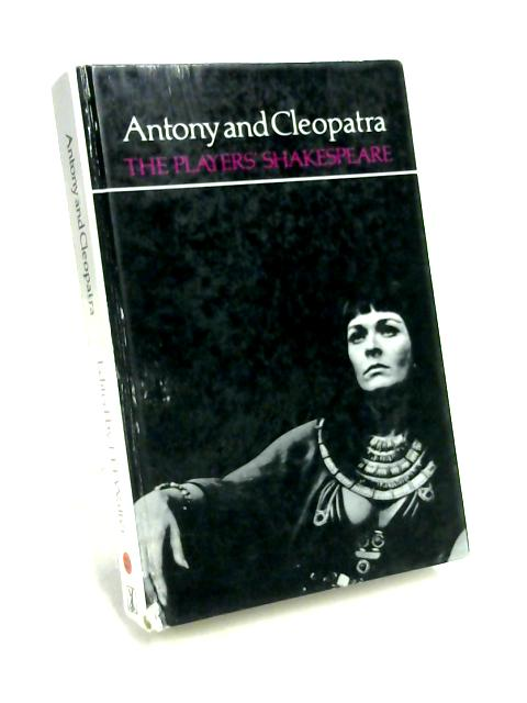 Antony and Cleopatra (The Players' Shakespeare) by J.H. Walter