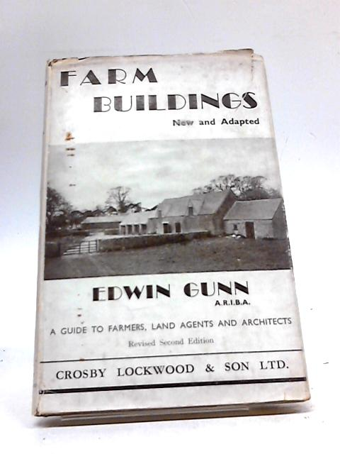 Farm Buildings; New and Adapted by Gunn, E