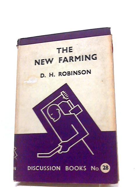 The New Farming by Douglas Hepworth Robinson