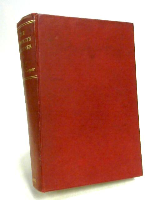 The Complete Gardner by W. E. Shewell-Cooper