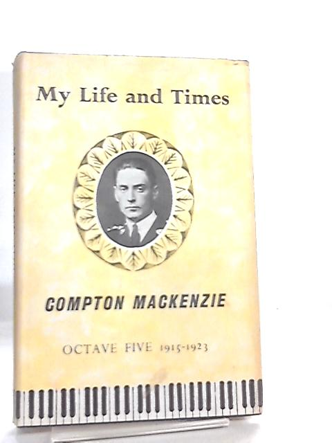 My Life and Times, Octave Five By Compton Mackenzie