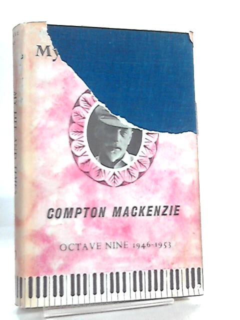 My Life and Times, 1946-53 Octave Nine by Compton Mackenzie