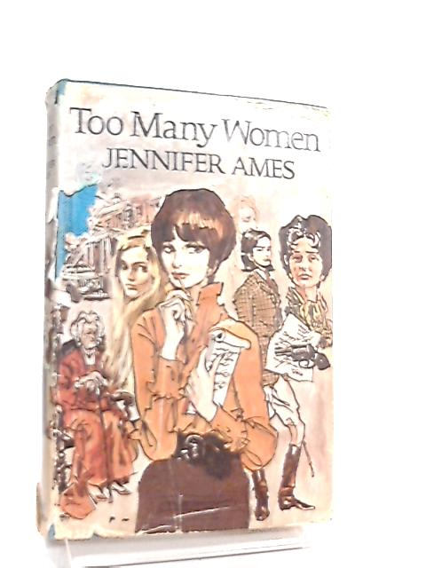 Too Many Women by Jennifer Ames