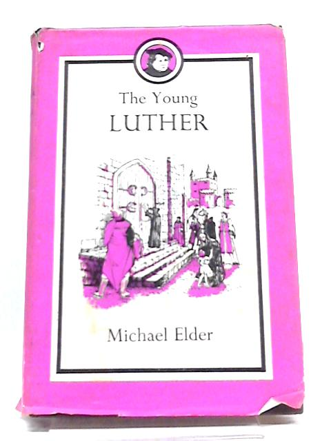 The Young Luther by Michael Elder