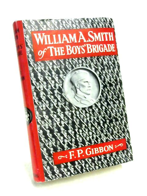 William A. Smith of the Boys' Brigade by F. P. Gibbon