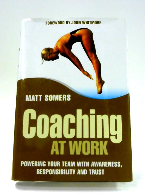 Coaching at Work by Matt Somers
