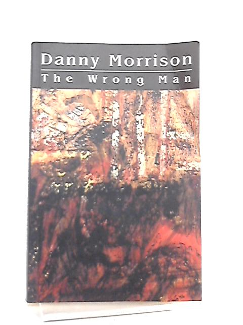 The Wrong Man by Danny Morrison