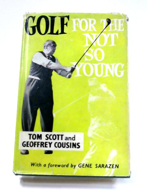 Golf for the Not so Young By Tom Scott