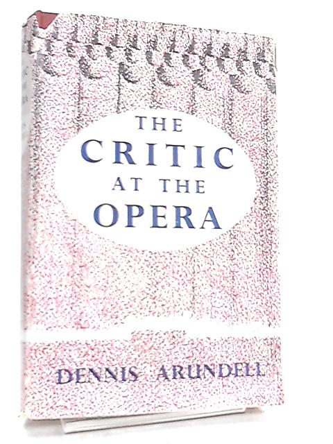 The Critic At The Opera by Arundell,Dennis