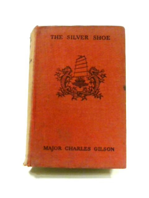 The Silver Shoe by Charles Gilson