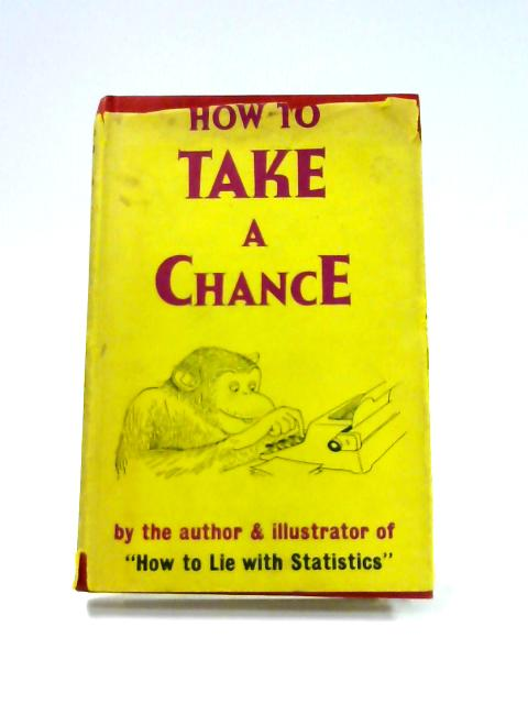 How to Take a Chance by Darrell Huff