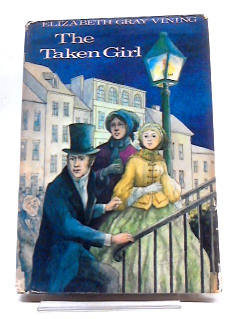 The Taken Girl by Elizabeth Gray Vining