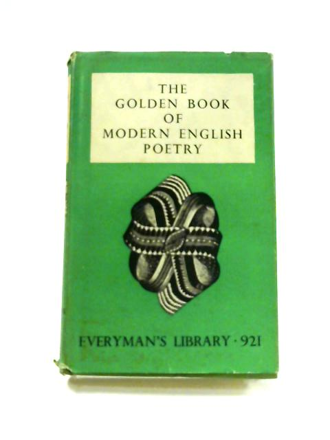 The Golden Book of Modern English Poetry by Thomas Caldwell (eD)