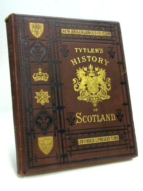 Tytlers History of Scotland Division I by Professor Eadie