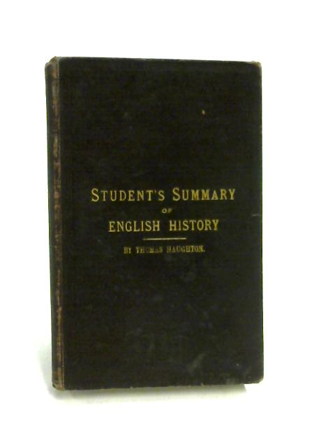 The Student's Summary of the Principal Events In English History by Thomas Haughton