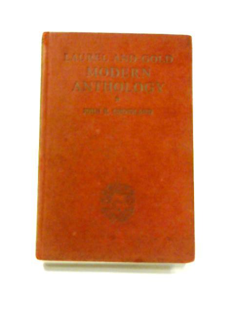 Laurel and Gold Modern Anthology by J.R. Crossland (ed)