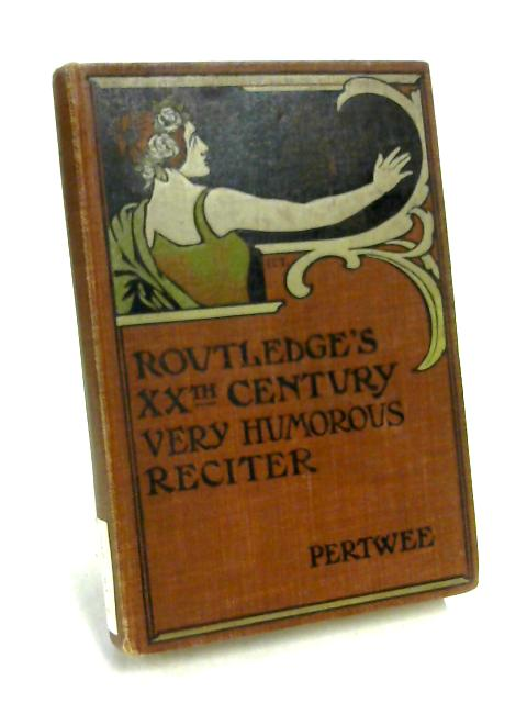 The Very Humorous Reciter by Ed. by Ernest Pertwee