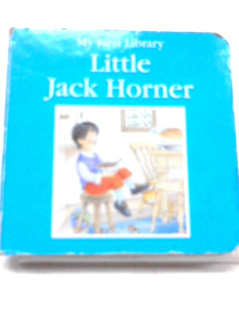 My First Library: Little Jack Horner by Unknown