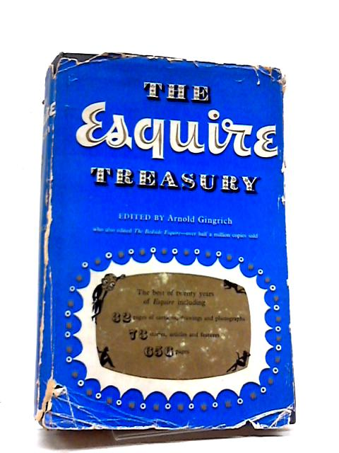 "The ""Esquire"" Teasury: The Best of Twenty Years of ""Esquire"", Fact, Fiction And Laughter By Arnold Gingrich"
