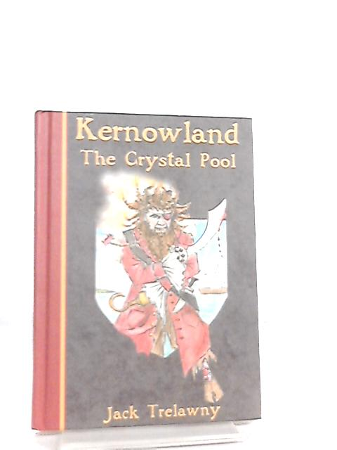 Kernowland, The Crystal Pool by Jack Trelawny