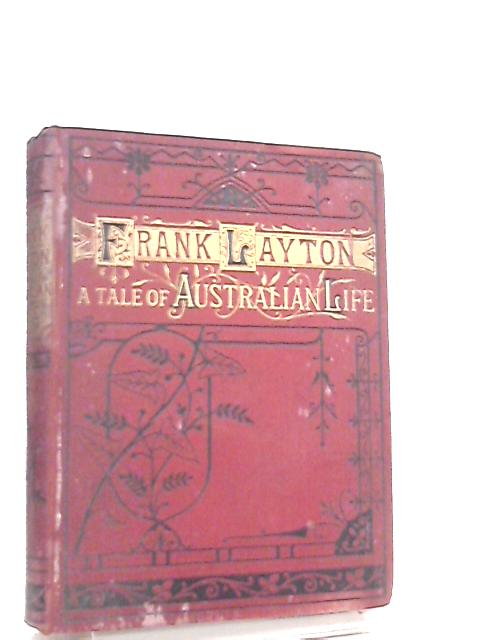 Frank Layton An Australian Story by George E. Sargent