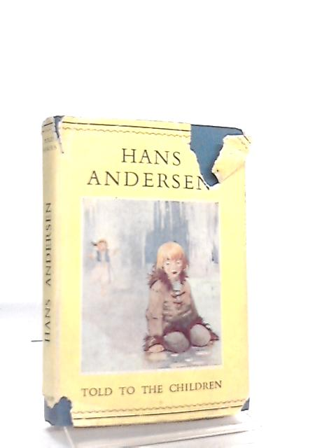 Stories From Hans Andersen Told To The Chilren by Mary Macgregor
