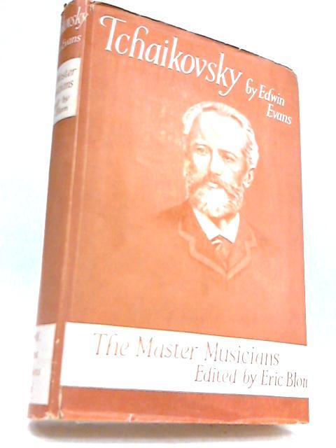 Tchaikovsky By Edwin Evans
