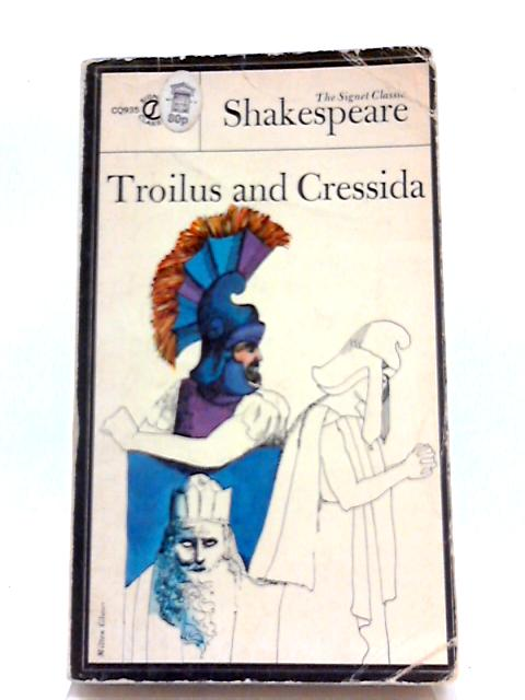 Troilus and Cressida Shakespeare Signet Classic by William Shakespeare