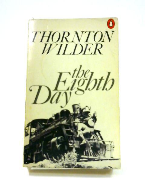The Eighth Day by Thornton Wilder
