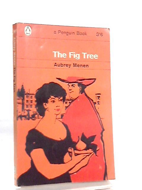 The Fig Tree By Aubrey Menen