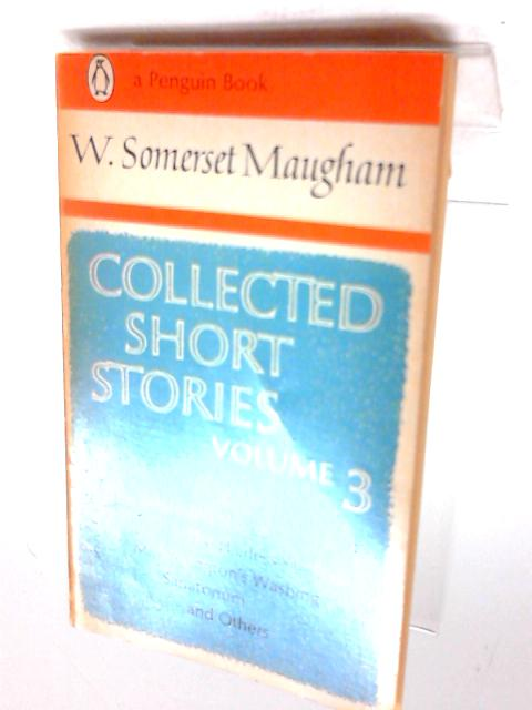 Collected short stories volume 3 by Maugham